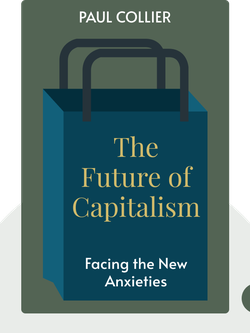 The Future of Capitalism: Facing the New Anxieties von Paul Collier