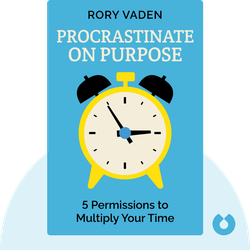 Procrastinate on Purpose: 5 Permissions to Multiply Your Time von  Rory Vaden