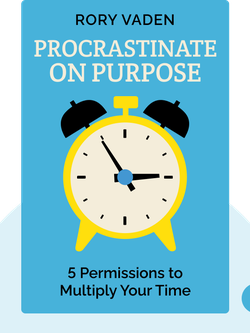 Procrastinate on Purpose: 5 Permissions to Multiply Your Time by  Rory Vaden