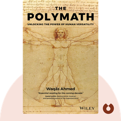 The Polymath: Unlocking the Power of Human Versatility by Waqas Ahmed