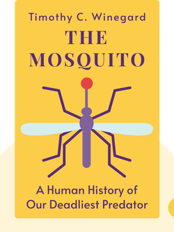 The Mosquito: A Human History of Our Deadliest Predator by Timothy C. Winegard