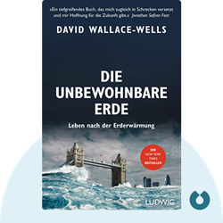 Die unbewohnbare Erde: Leben nach der Erderwärmung by David Wallace-Wells