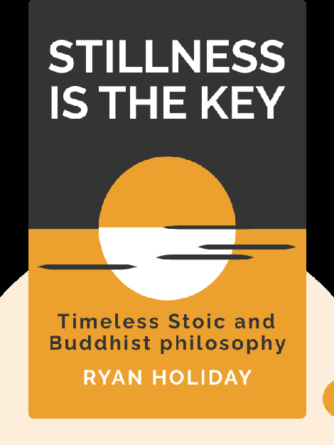 Stillness Is the Key von Ryan Holiday