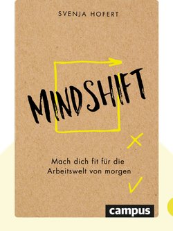 Mindshift: Mach dich fit für die Arbeitswelt von morgen von Svenja Hofert