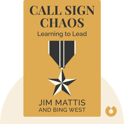 Call Sign Chaos: Learning to Lead by Jim Mattis, Bing West
