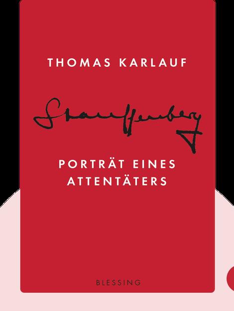 Stauffenberg: Porträt eines Attentäters von Thomas Karlauf