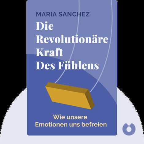 Die revolutionäre Kraft des Fühlens by Maria Sanchez