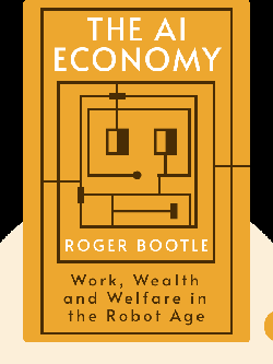 The AI Economy: Work, Wealth and Welfare in the Robot Age von Roger Bootle