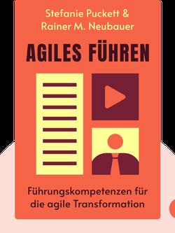 Agiles Führen: Führungskompetenzen für die agile Transformation von Stefanie Puckett & Rainer M. Neubauer