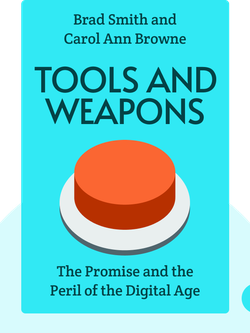 Tools and Weapons: The Promise and the Peril of the Digital Age by Brad Smith and Carol Ann Browne