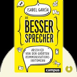 Die Bessersprecher: Abschied von den größten Kommunikationsirrtümern von Isabel García