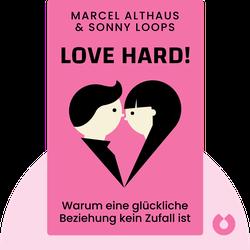 Love Hard!: Warum eine glückliche Beziehung kein Zufall ist by Marcel Althaus, Sonny Loops