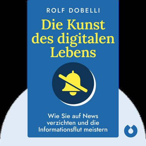 Die Kunst des digitalen Lebens von Rolf Dobelli