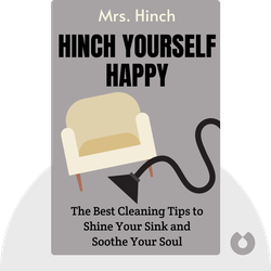 Hinch Yourself Happy: All the Best Cleaning Tips to Shine Your Sink and Soothe Your Soul von Mrs. Hinch