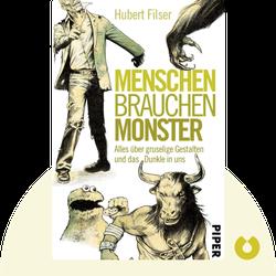 Menschen brauchen Monster: Alles über gruselige Gestalten und das Dunkle in uns by Hubert Filser