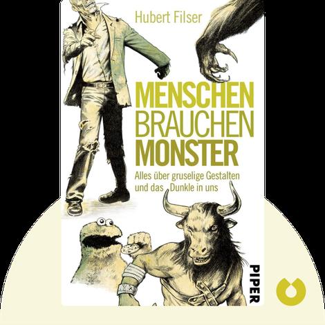 Menschen brauchen Monster von Hubert Filser