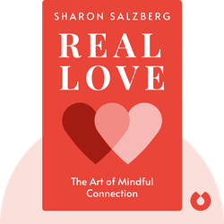 Real Love: The Art of Mindful Connection by Sharon Salzberg