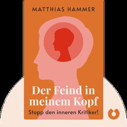 Der Feind in meinem Kopf: Stopp den inneren Kritiker! by Matthias Hammer