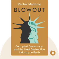 Blowout: Corrupted Democracy, Rogue State Russia, and the Richest, Most Destructive Industry on Earth von Rachel Maddow