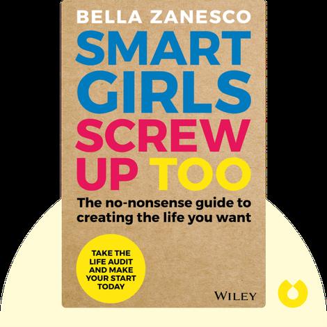 Smart Girls Screw Up Too von Bella Zanesco