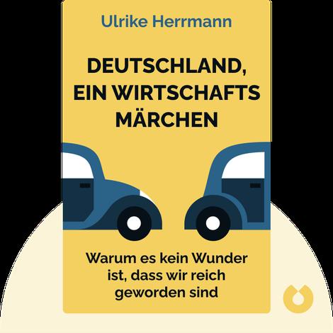 Deutschland, ein Wirtschaftsmärchen by Ulrike Herrmann