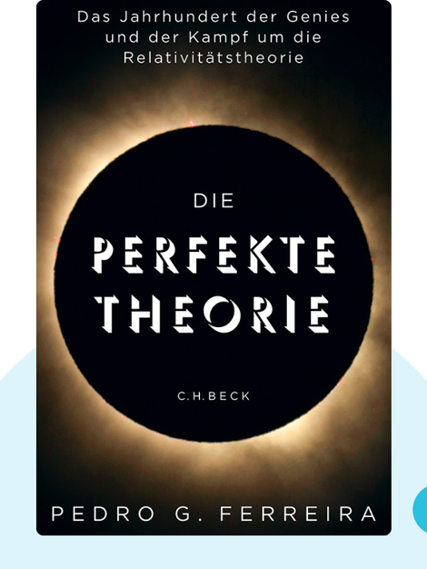 Die perfekte Theorie: Das Jahrhundert der Genies und der Kampf um die Relativitätstheorie by Pedro G. Ferreira