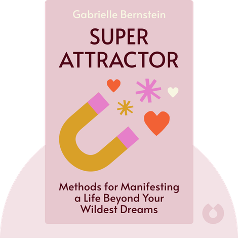 Super Attractor by Gabrielle Bernstein