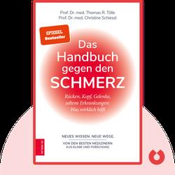 Das Handbuch gegen den Schmerz: Rücken, Kopf, Gelenke, seltene Erkrankungen: Was wirklich hilft by Thomas R. Tölle & Christine Schiessl