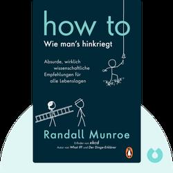 how to: Wie man's hinkriegt: Absurde, wirklich wissenschaftliche Empfehlungen für alle Lebenslagen by Randall Munroe