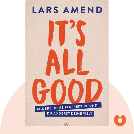 It's All Good by Lars Amend