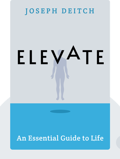 Elevate: An Essential Guide to Life by Joseph Deitch