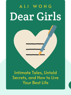 Dear Girls: Intimate Tales, Untold Secrets, and Advice for Living Your Best Life by Ali Wong
