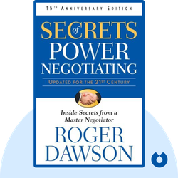 Secrets of Power Negotiating : Inside Secrets from a Master Negotiator by Roger Dawson