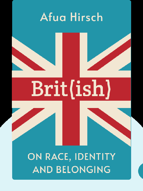 Brit(ish): On Race, Identity and Belonging by Afua Hirsch