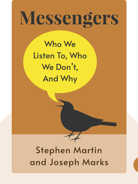 Messengers: Who We Listen To, Who We Don't, And Why by Stephen Martin and Joseph Marks