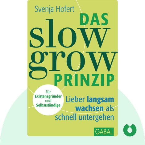 Das Slow-Grow-Prinzip by Svenja Hofert