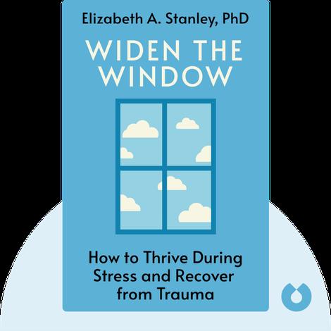 Widen the Window by Elizabeth A. Stanley, PhD
