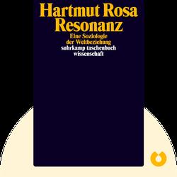 Resonanz: Eine Soziologie der Weltbeziehung by Hartmut Rosa