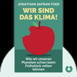 Wir sind das Klima!: Wie wir unseren Planeten schon beim Frühstück retten können by Jonathan Safran Foer