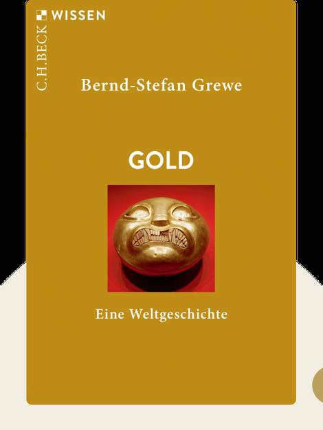 Gold: Eine Weltgeschichte by Bernd-Stefan Grewe