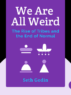 We Are All Weird: The Rise of Tribes and the End of Normal by Seth Godin