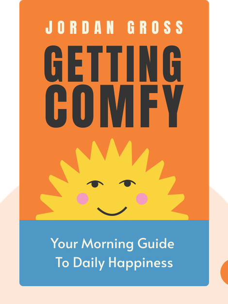 Getting COMFY: Your Morning Guide to Daily Happiness by Jordan Gross
