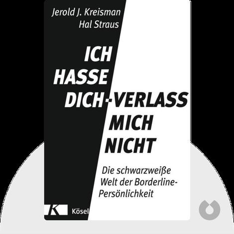 Ich hasse dich – verlass mich nicht by Jerold J. Kreisman & Hal Straus