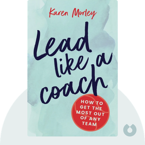 Lead Like a Coach by Karen Morley