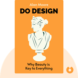 Do Design: Why Beauty is Key to Everything by Alan Moore