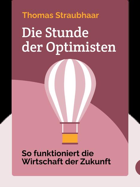 Die Stunde der Optimisten: So funktioniert die Wirtschaft der Zukunft by Thomas Straubhaar