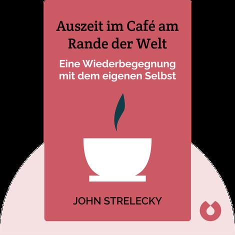 Auszeit im Café am Rande der Welt  von John Strelecky