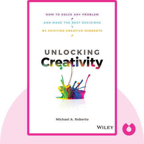 Unlocking Creativity by Michael Roberto
