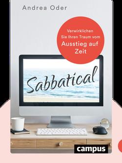 Sabbatical: Verwirklichen Sie ihren Traum vom Ausstieg auf Zeit by Andrea Oder