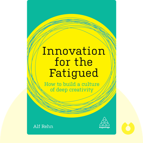 Innovation for the Fatigued by Alf Rehn